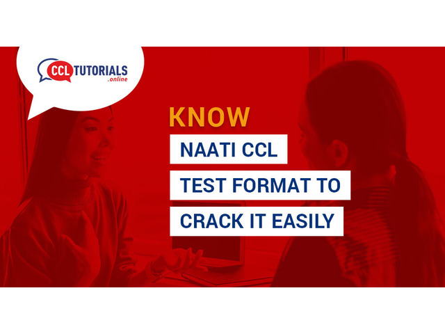 Know NAATI CCL Test Format to crack it easily - 1