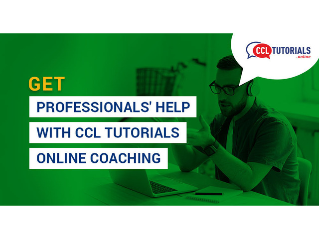 Get professionals' help with CCL Tutorials Online Coaching - 1
