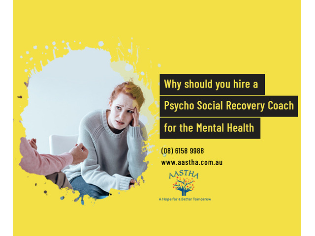 Why should you hire a NDIS Psycho Social Recovery Coach for the Mental health - 2