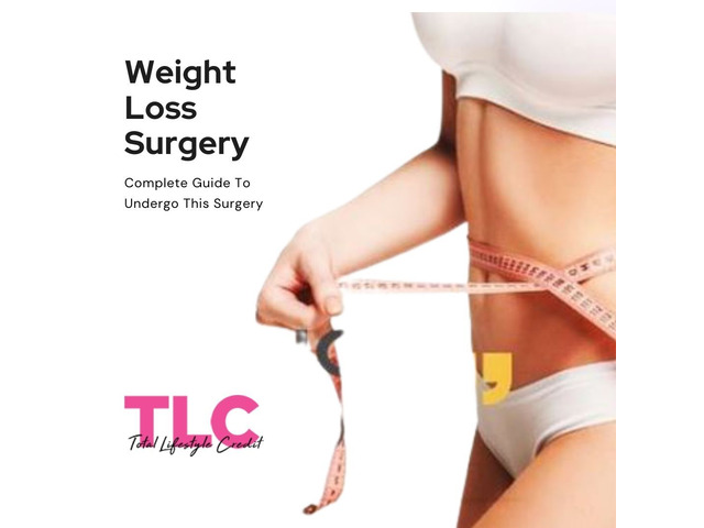 Weight Loss Surgery - Complete Guide To Undergo This Surgery - 1