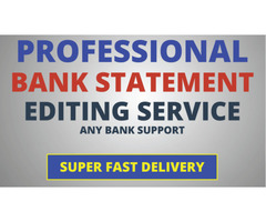 Get your Banks Statements Modified/Edited Quickly!!