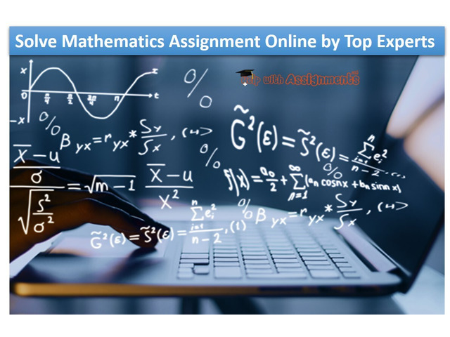 Solve Mathematics Assignment Online by Top Experts - 1