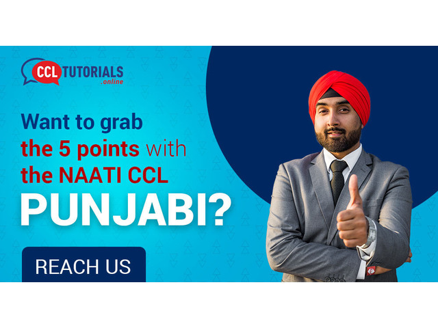 Want to grab the 5 points with the NAATI CCL Punjabi? Reach us. - 1